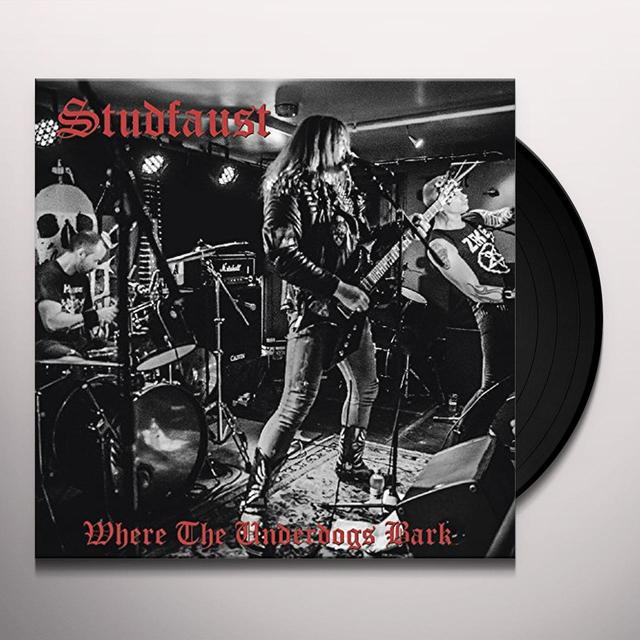 Studfaust WHERE THE UNDERDOGS BARK Vinyl Record - UK Import