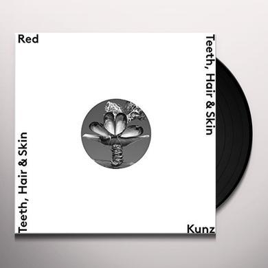 Red Kunz TEETH HAIR & SKIN Vinyl Record