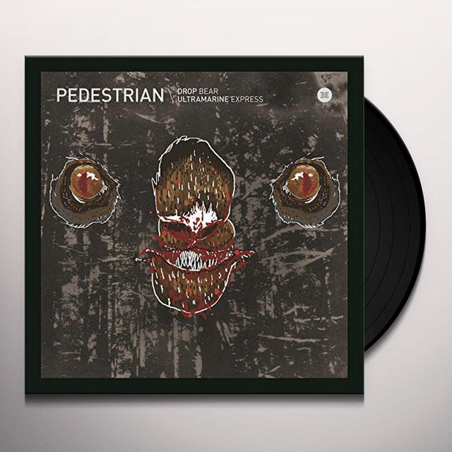 Pedestrian DROP BEAR/ULTRAMARINE EXPRESS Vinyl Record