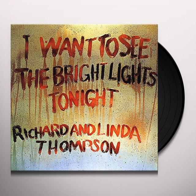 Richard Thompson I WANT TO SEE THE BRIGHT LIGHTS TONIGHT Vinyl Record