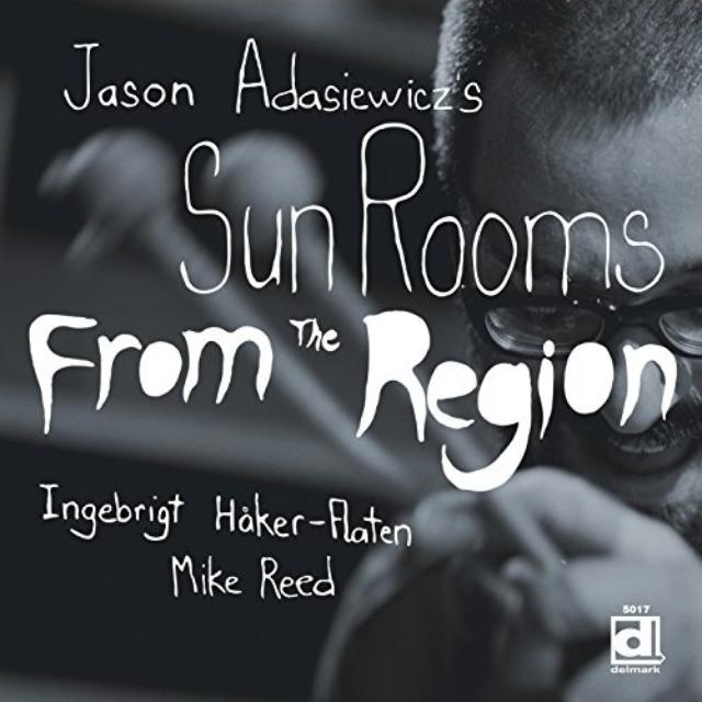 Jason Adasiewicz'S Sun Rooms