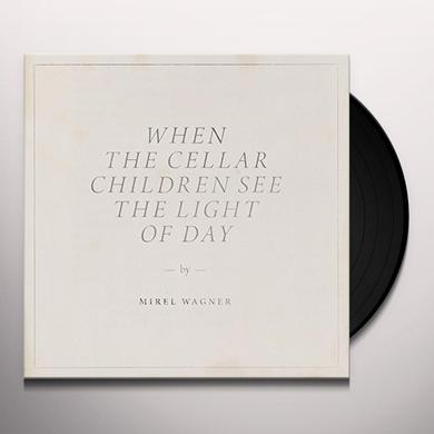 Mirel Wagner WHEN THE CELLAR CHILDREN SEE THE LIGHT OF DAY Vinyl Record