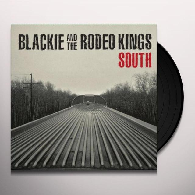 Blackie & The Rodeo Kings SOUTH Vinyl Record