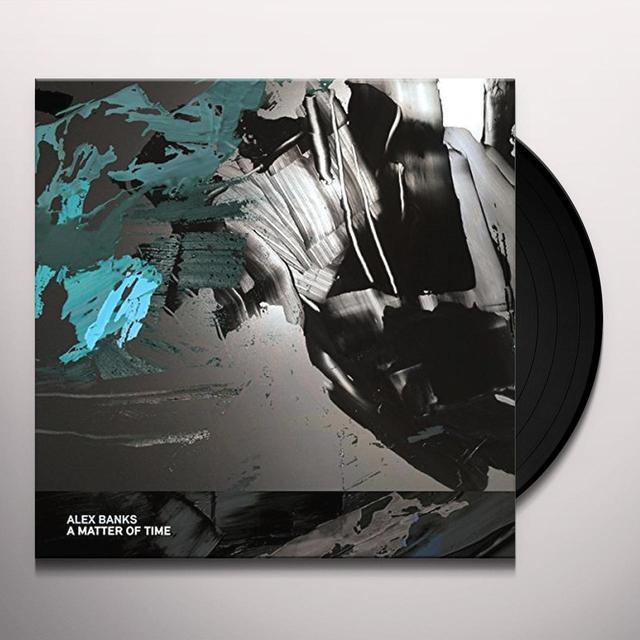 Alex Banks MATTER OF TIME (EP) Vinyl Record
