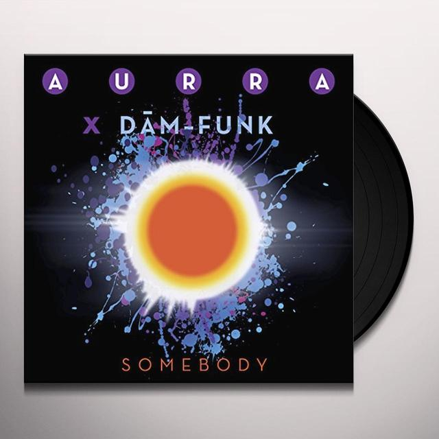 Aurra X Dam Funk SOMEBODY Vinyl Record