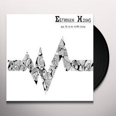 Estrogen Highs HEAR ME ON THE NUMBER STATION Vinyl Record - Digital Download Included