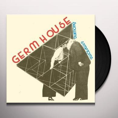 Germ House SHOWING SYMPTOMS Vinyl Record
