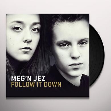 Meg'N Jez FOLLOW IT DOWN Vinyl Record