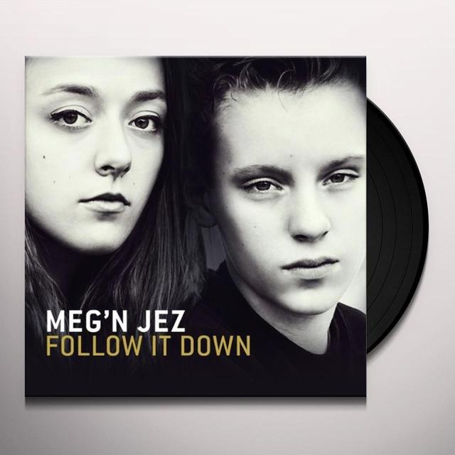 Meg'N Jez FOLLOW IT DOWN Vinyl Record