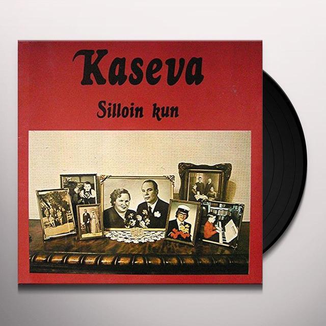Kaseva SILLOIN KUN Vinyl Record