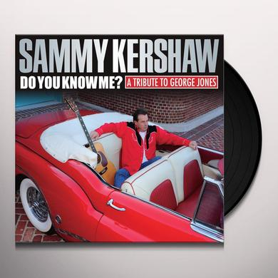 Sammy Kershaw DO YOU KNOW ME: A TRIBUTE TO GEORGE JONES Vinyl Record