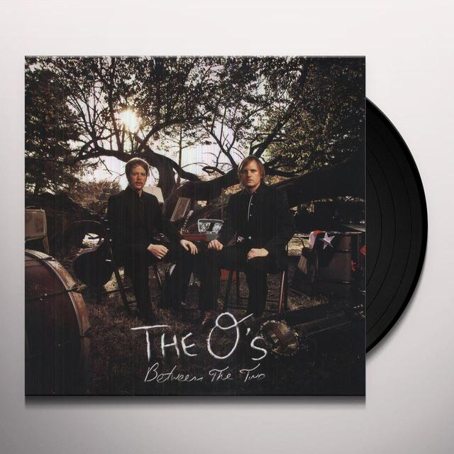 O's BETWEEN THE TWO Vinyl Record