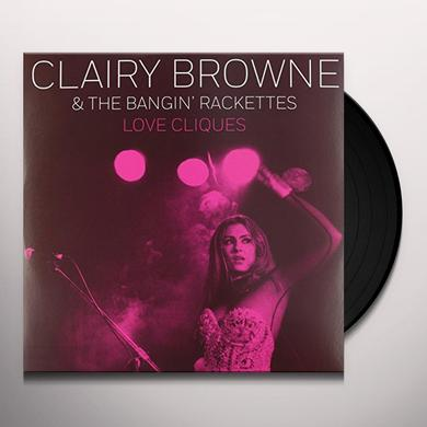 Clairy Browne & Bangin Rackettes LOVE CLIQUES Vinyl Record