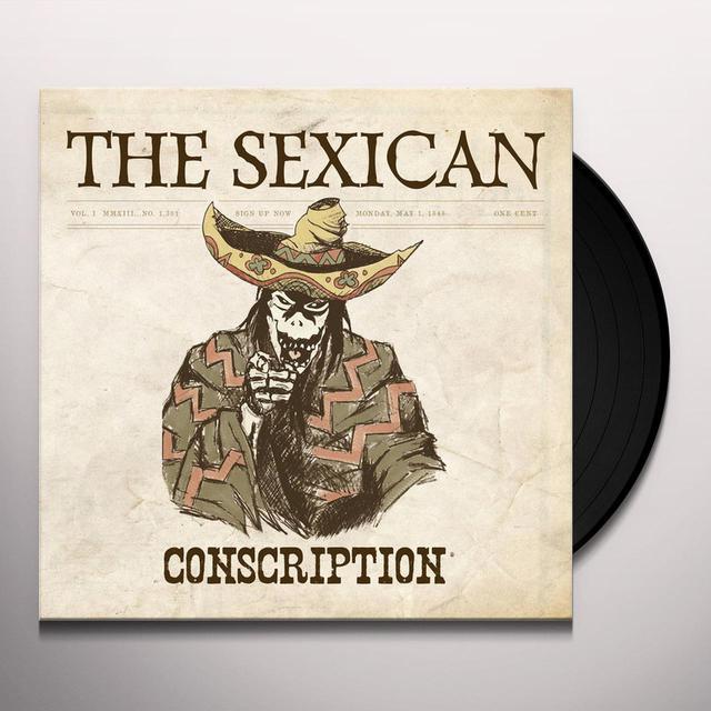 Sexican CONSCRIPTION Vinyl Record
