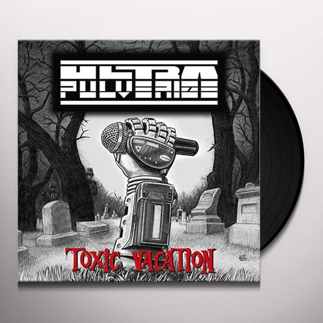 Ultra Pulverize TOXIC VACATION Vinyl Record