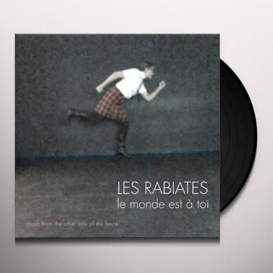 Les Rabiates LE MONDE EST A TOI Vinyl Record