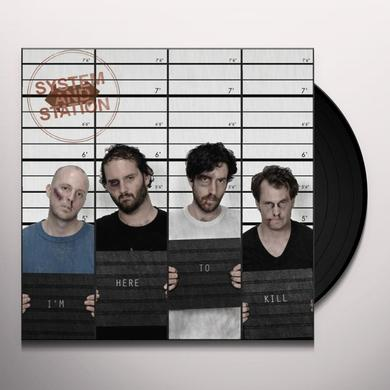 System & Station I'M HERE TO KILL Vinyl Record