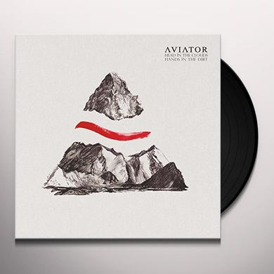Aviator HEAD IN THE CLOUDS: HANDS IN THE DIRT Vinyl Record