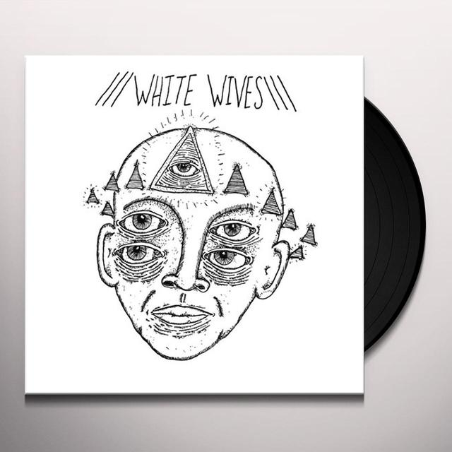 WHITE WIVES Vinyl Record