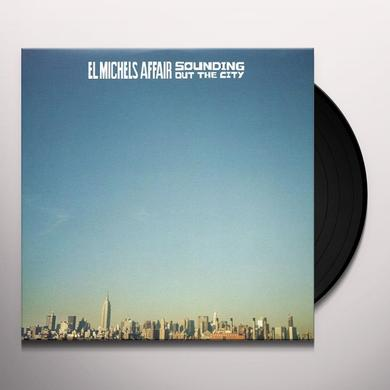 El Michels Affair SOUNDING OUT THE CITY (Vinyl)