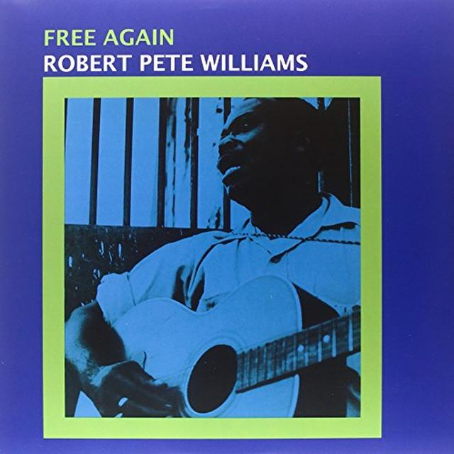 Robert Pete Williams FREE AGAIN Vinyl Record - Limited Edition