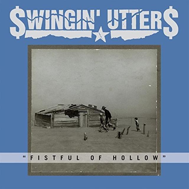 Swingin' Utters FISTFUL OF HOLLOW Vinyl Record