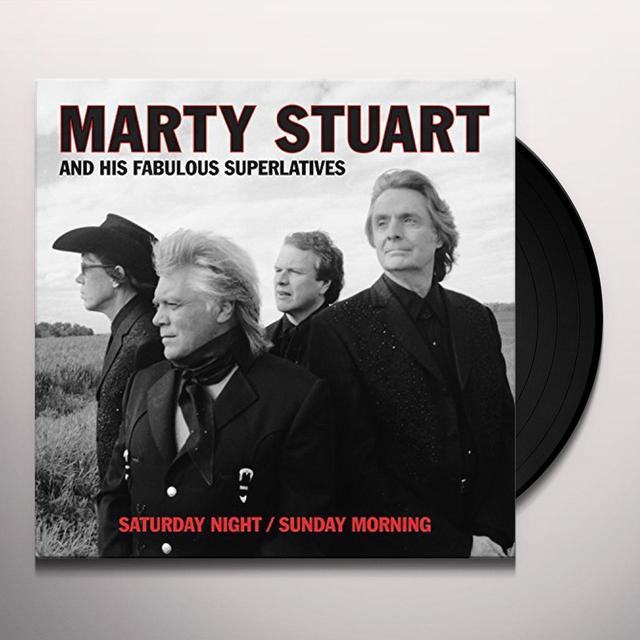 Marty Stuart & His Fabulous Superlatives SATURDAY NIGHT / SUNDAY MORNING Vinyl Record