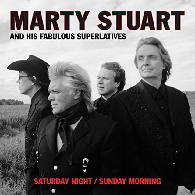Marty Stuart & His Fabulous Superlatives SATURDAY NIGHT / SUNDAY MORNING Vinyl Record