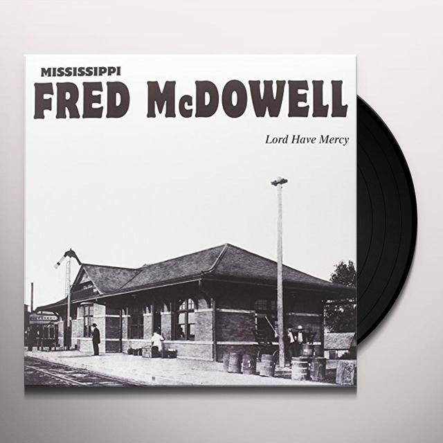 Fred Mcdowell LORD HAVE MERCY Vinyl Record - Limited Edition