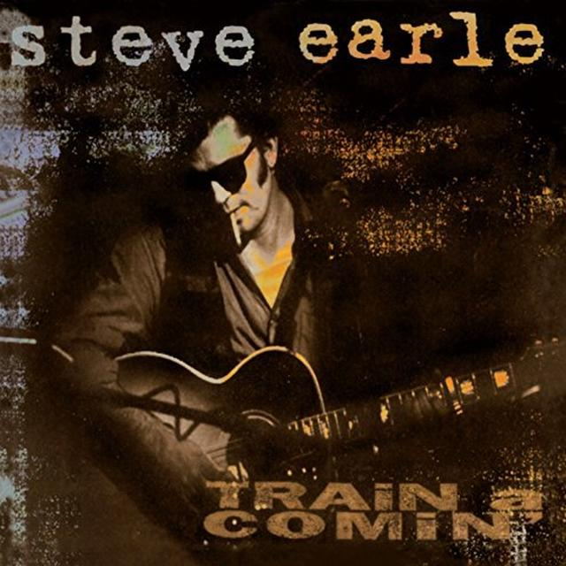 Steve Earle TRAIN A COMIN Vinyl Record - 180 Gram Pressing
