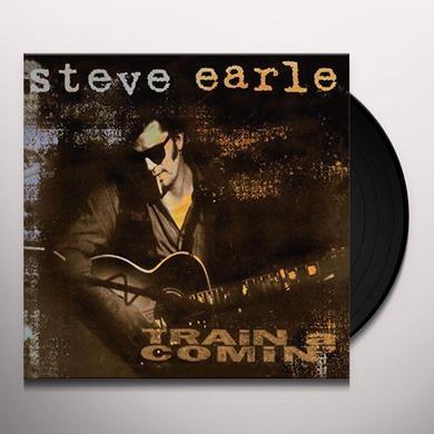 Steve Earle TRAIN A COMIN Vinyl Record - 180 Gram Pressing