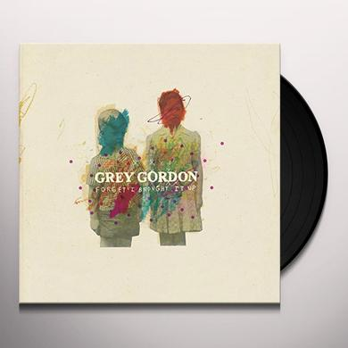 Grey Gordon FORGET I BROUGHT IT UP Vinyl Record