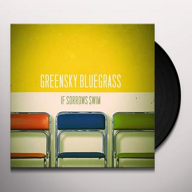 Greensky Bluegrass IF SORROWS SWIM Vinyl Record