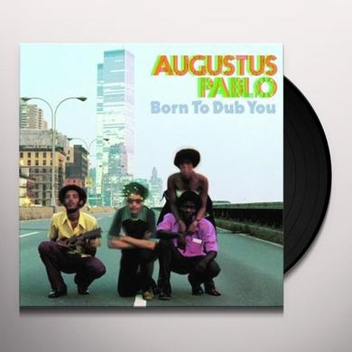 Augustus Pablo BORN TO DUB YOU Vinyl Record