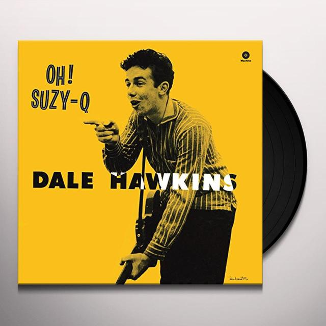 Dale Hawkins OH! SUZY-Q Vinyl Record - Spain Import