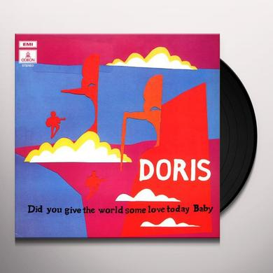Doris DID YOU GIVE THE WORLD SOME LOVE TODAY BABY Vinyl Record