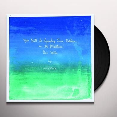 Vio/Mire YOU WILL BE SPENDING TIME OUTDOORS, IN THE Vinyl Record