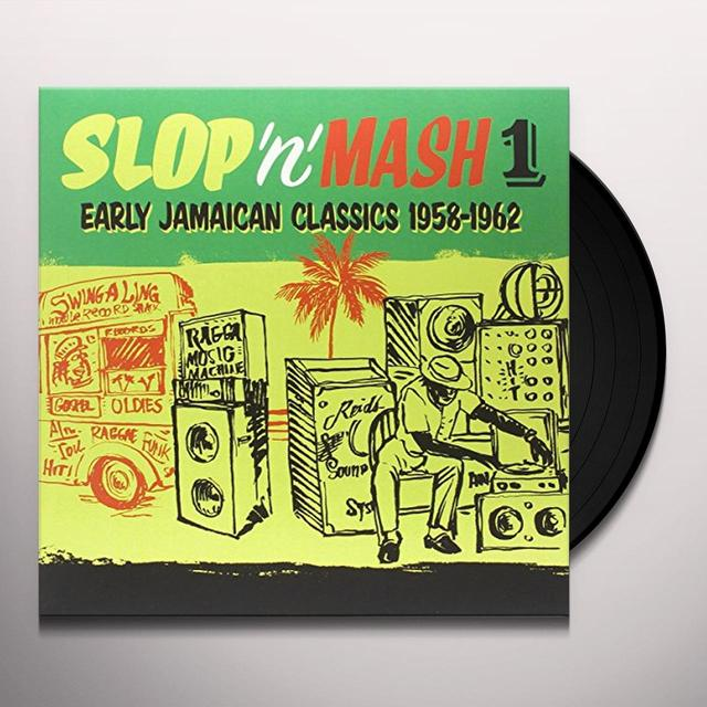 SLOP 'N' MASH VOL. 1: EARLY JAMAICAN CLASSICS 1958 Vinyl Record