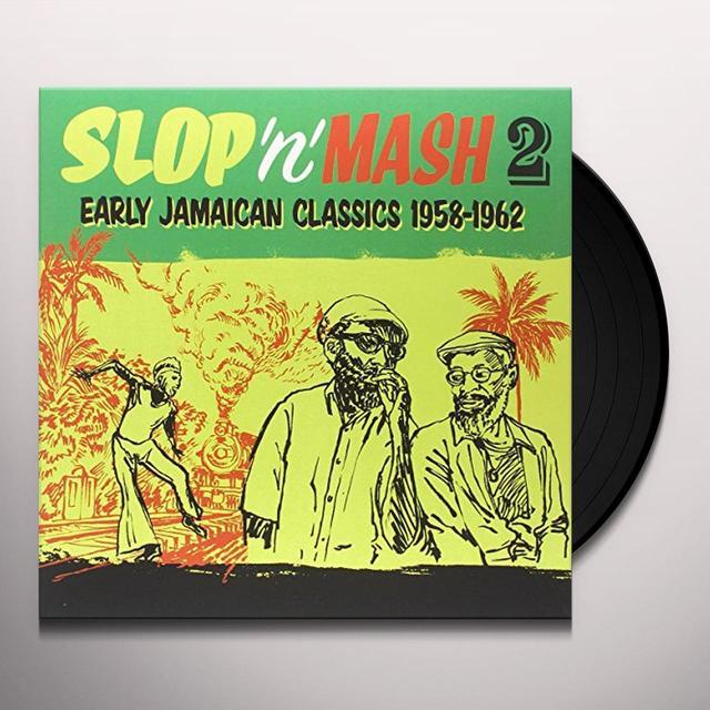 SLOP 'N' MASH VOL. 2: EARLY JAMAICAN CLASSICS 1958 Vinyl Record