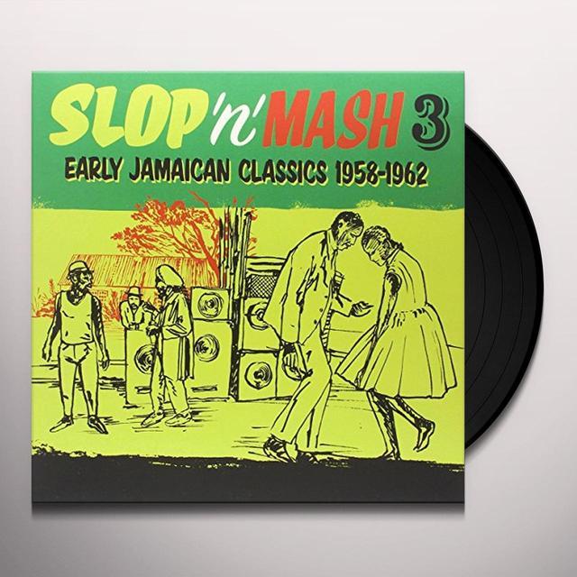 SLOP 'N' MASH VOL. 3: EARLY JAMAICAN CLASSICS 1958 Vinyl Record