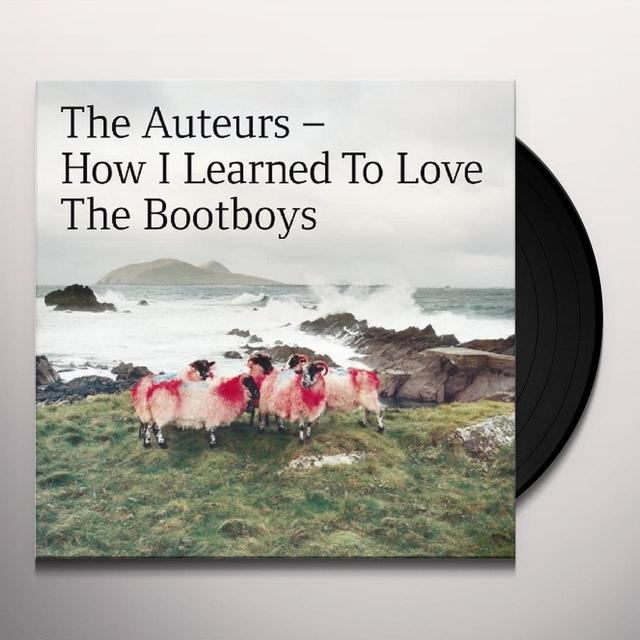 The Auteurs HOW I LEARNED TO LOVE THE BOOTBOYS Vinyl Record