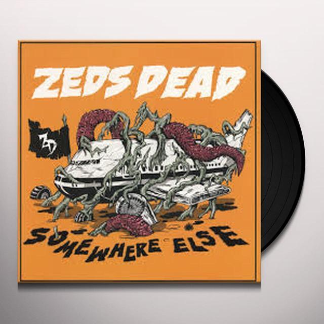 Zeds Dead SOMEWHERE ELSE Vinyl Record