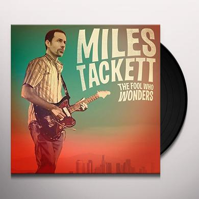 Miles Tackett FOOL WHO WONDERS Vinyl Record