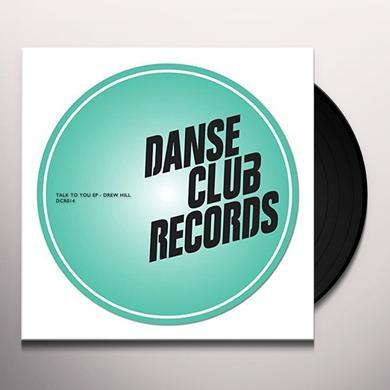 Drew Hill TALK TO YOU Vinyl Record