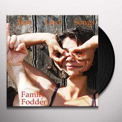 Family Fodder JUST LOVE SONGS Vinyl Record