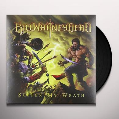 Killwhitneydead SUFFER MY WRATH Vinyl Record