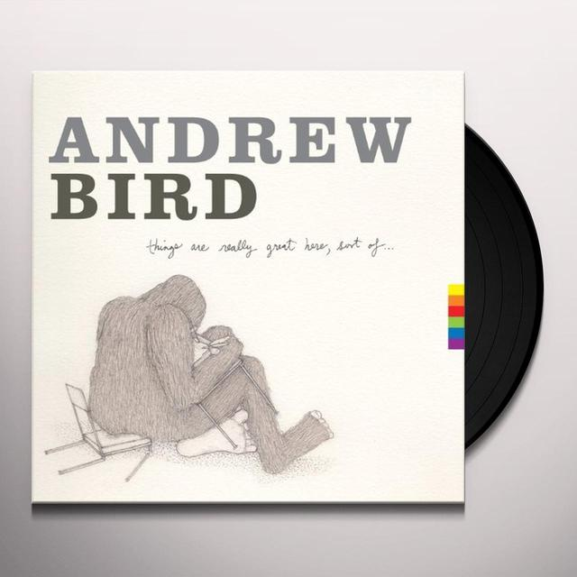 Andrew Bird THINGS ARE REALLY GREAT HERE SORT OF Vinyl Record