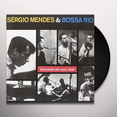 Sérgio Mendes VOCE AINDA NAO OUVIU NADA! Vinyl Record
