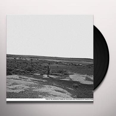 Kilo Kish ACROSS Vinyl Record