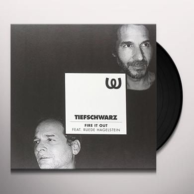 Tiefschwarz FIRE IT OUT Vinyl Record